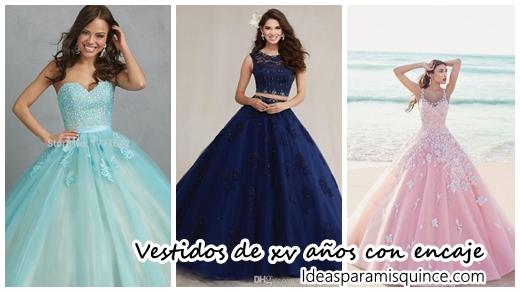 6fefcdb90 Diseños de vestidos de xv años con encaje - Ideas para Fiestas de  quinceañera - Vestidos de 15 años invitaciones de quinceañera